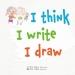 I Think I Write
